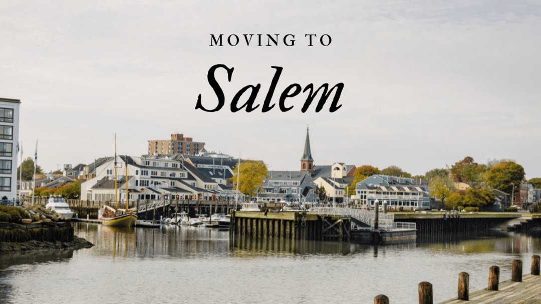 Moving to Salem, MA | The Complete 2020 Guide