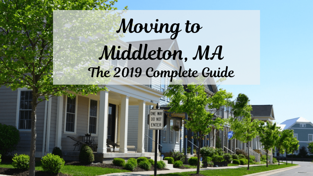 Moving to Middleton, MA – The 2020 Complete Guide