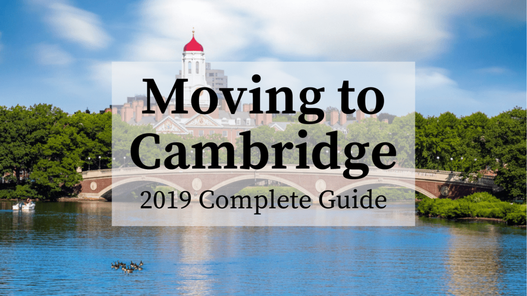 Moving to Cambridge, MA – 2020 Complete Guide!