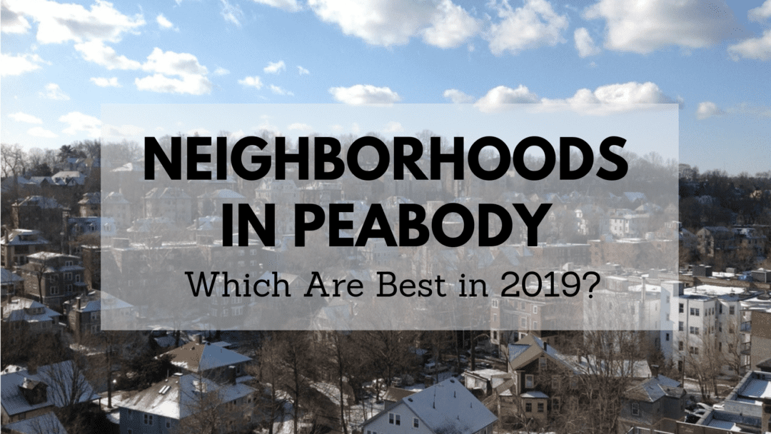 Neighborhoods in Peabody, MA – Which Are the Best in 2020?
