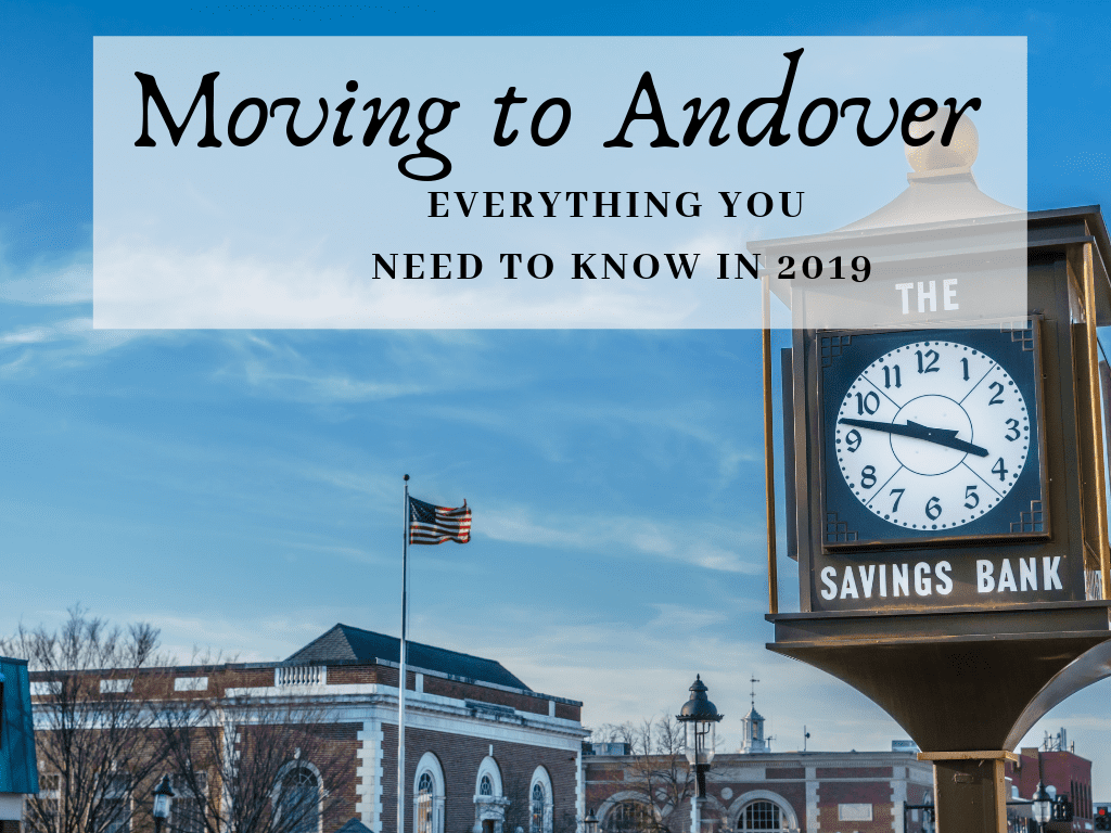Moving to Andover, MA—Everything You Need to Know in 2020