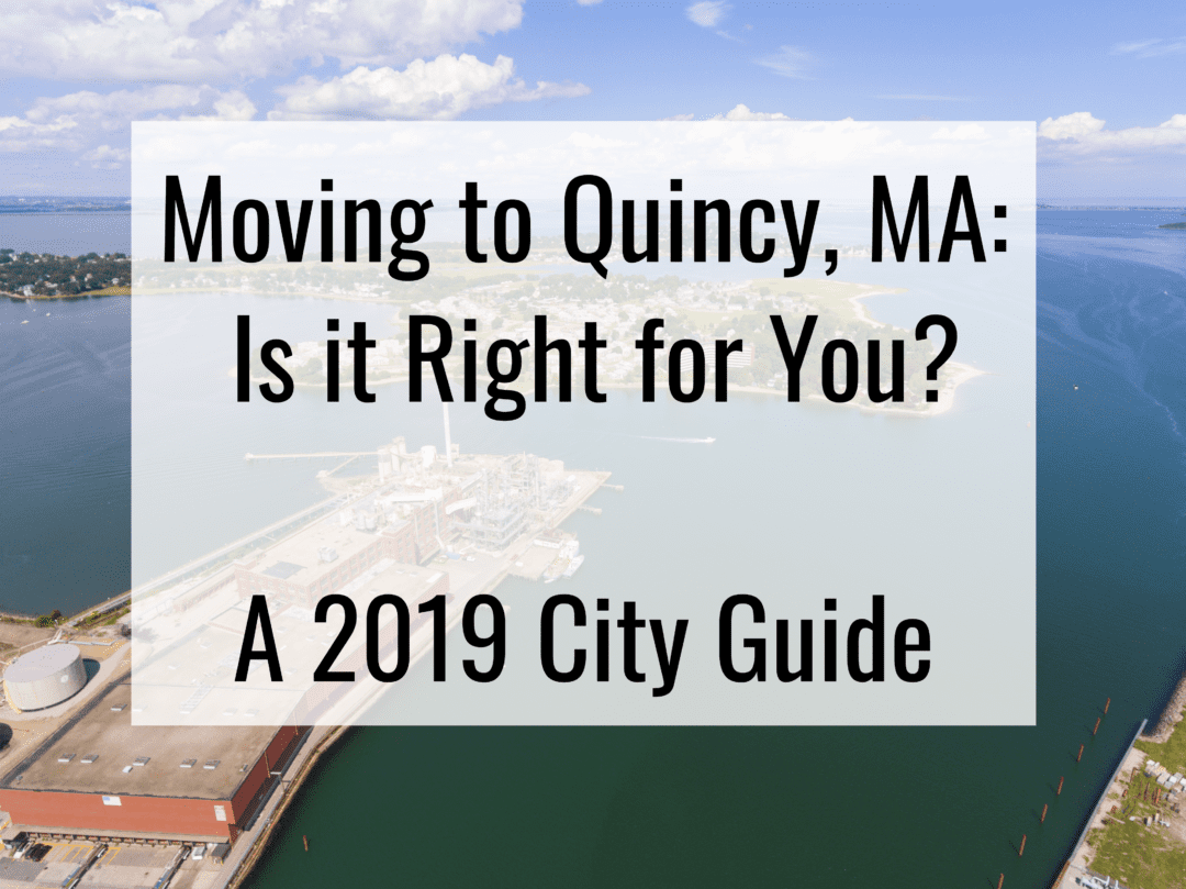 Moving to Quincy, MA – Is it Right For You? | 2020 Guide