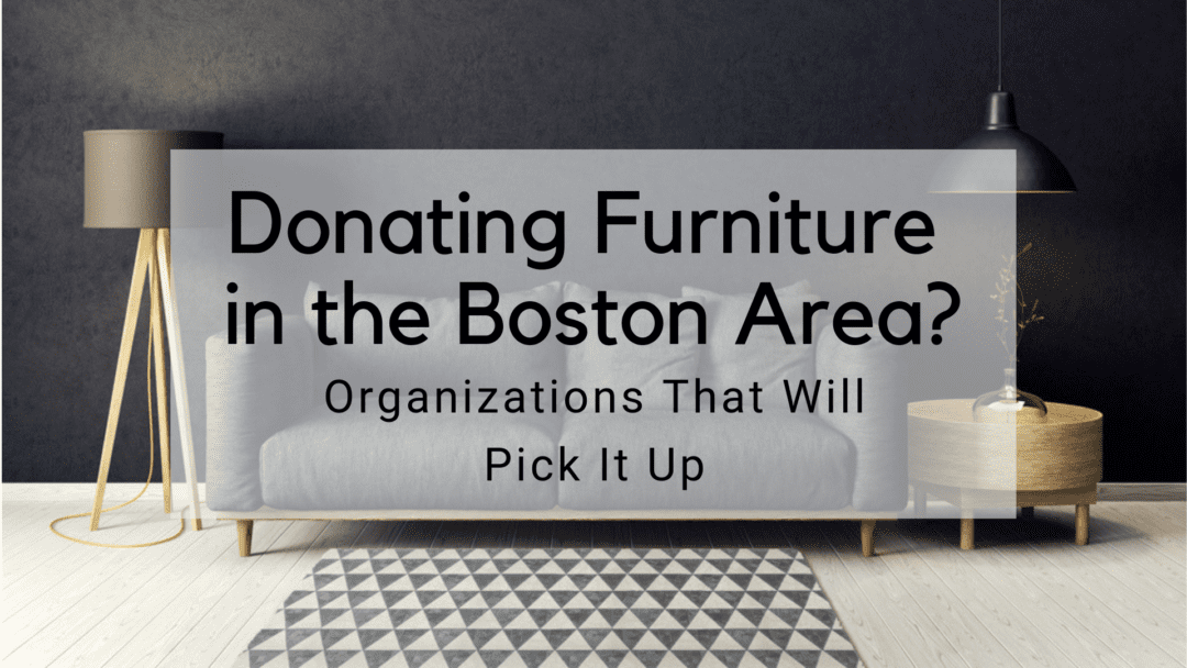 Donating Furniture In The Boston Area Organizations That