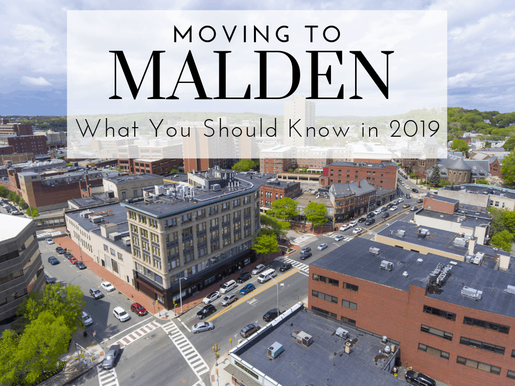 Moving to Malden — What You Should Know (2020)