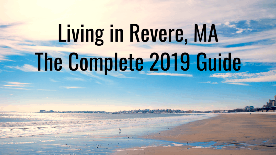 Living in Revere, MA – The 2020 Ultimate Guide