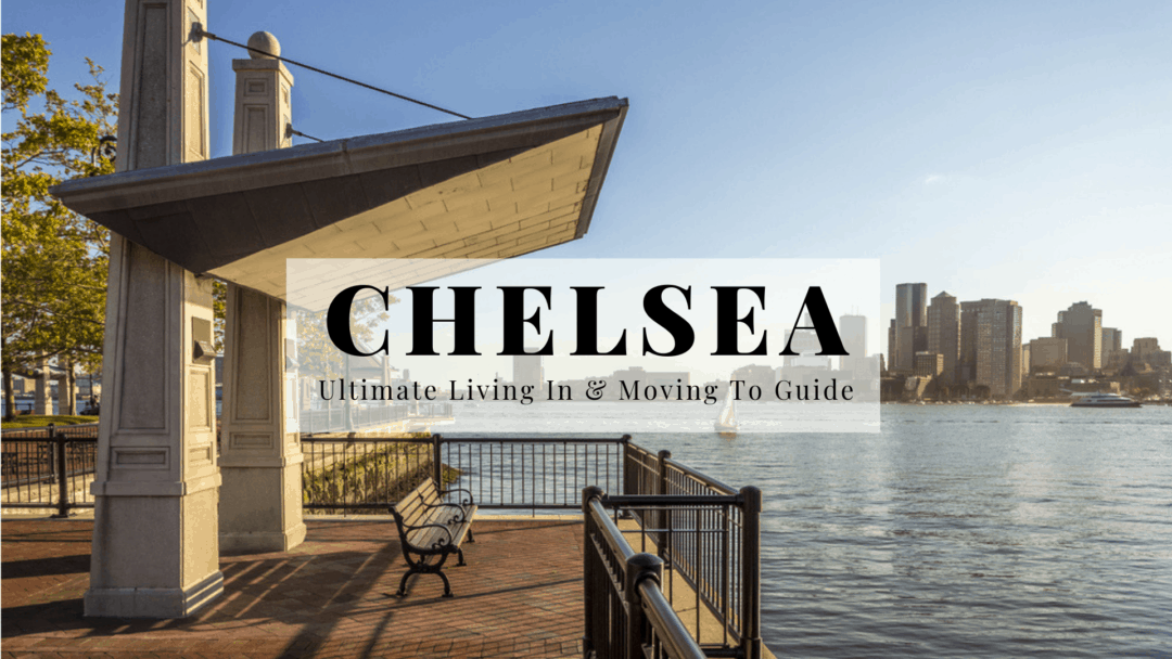 Chelsea, MA | The 2020 Ultimate Living In & Moving To Guide | Mass Bay Movers