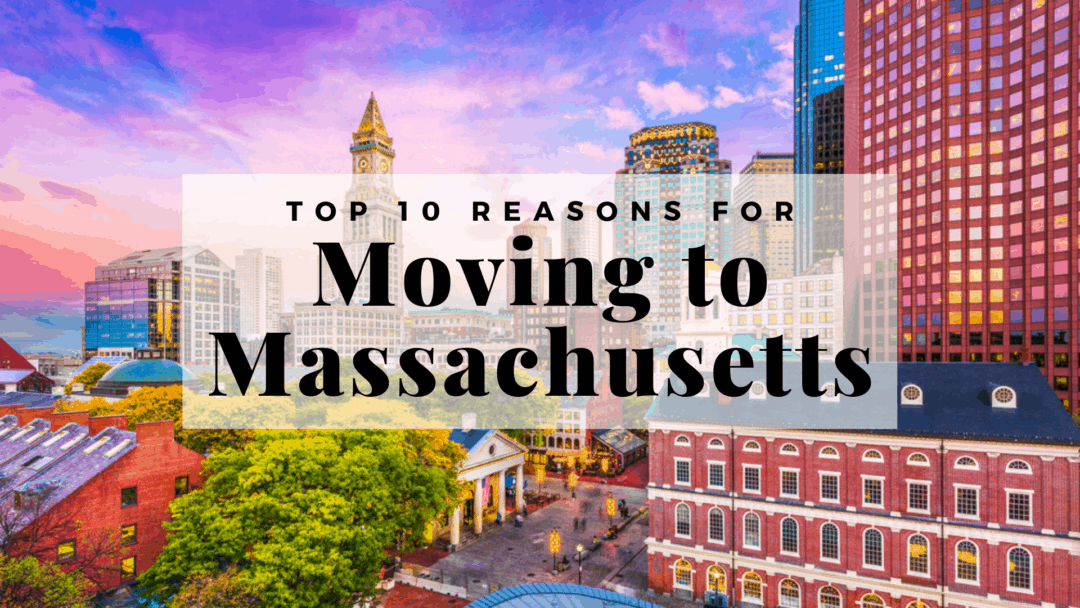 Top 10 Reasons for Moving to Massachusetts | 2020 Living in Massachusetts Guide