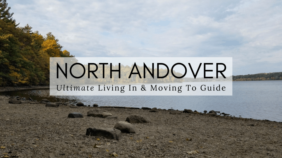 North Andover, MA | The (2020) ULTIMATE Living In & Moving To Guide