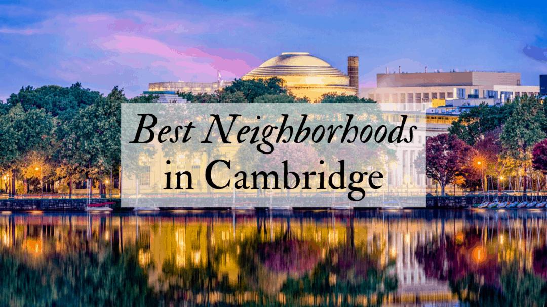 The Best Cambridge Neighborhoods | Where to Live in Cambridge (2020)