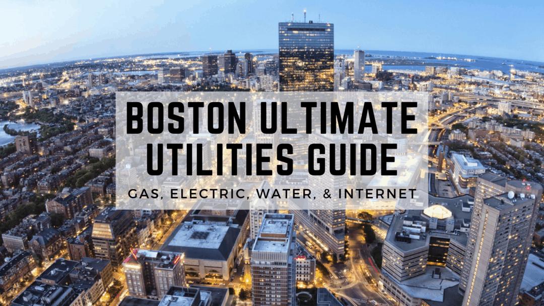 Boston ULTIMATE Utilities Guide | Gas, Electric, Water, & Internet (2020)