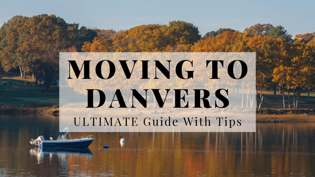 Living In & Moving To Danvers, MA | (2020) ULTIMATE Guide With Tips