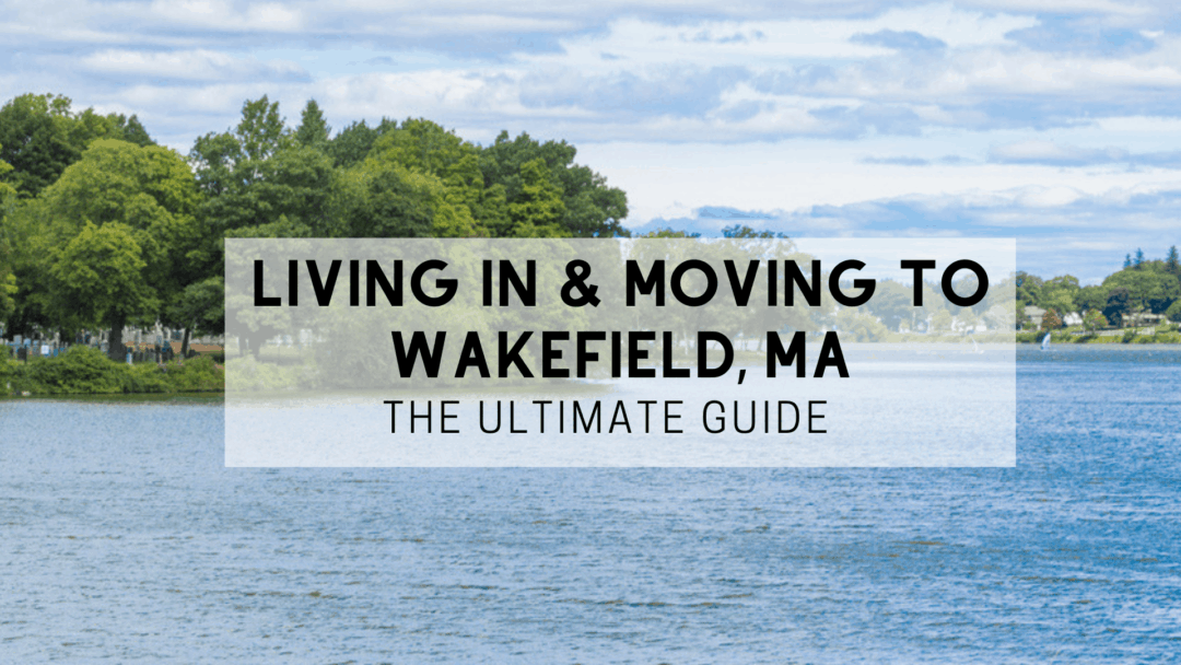 Wakefield, MA | (2020) ULTIMATE Living In & Moving To Guide