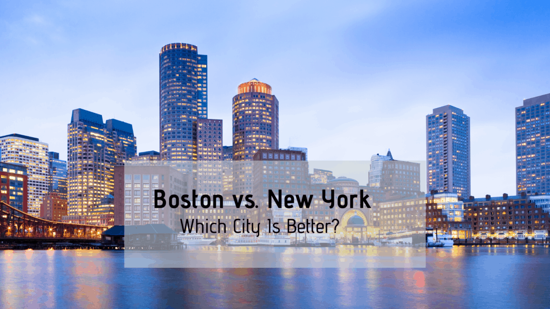Boston vs. New York | (2020) Which City is Better? [Tips & Data]