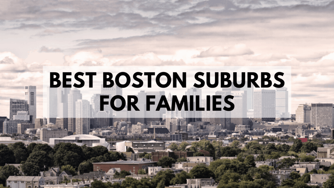 The BEST Boston Suburbs for Families in 2020 [LIST]