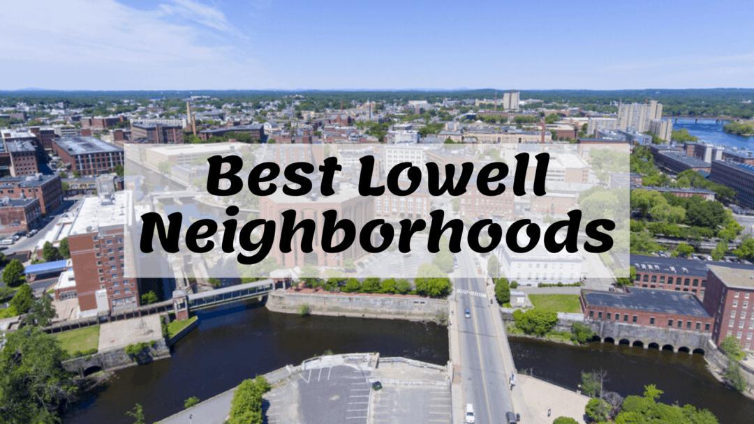 Best Lowell, MA Neighborhoods (2020) | Guide, Tips, Map