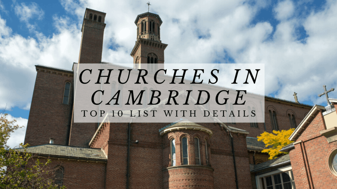 Churches in Cambridge, MA | Top 10 List with Details (2020)