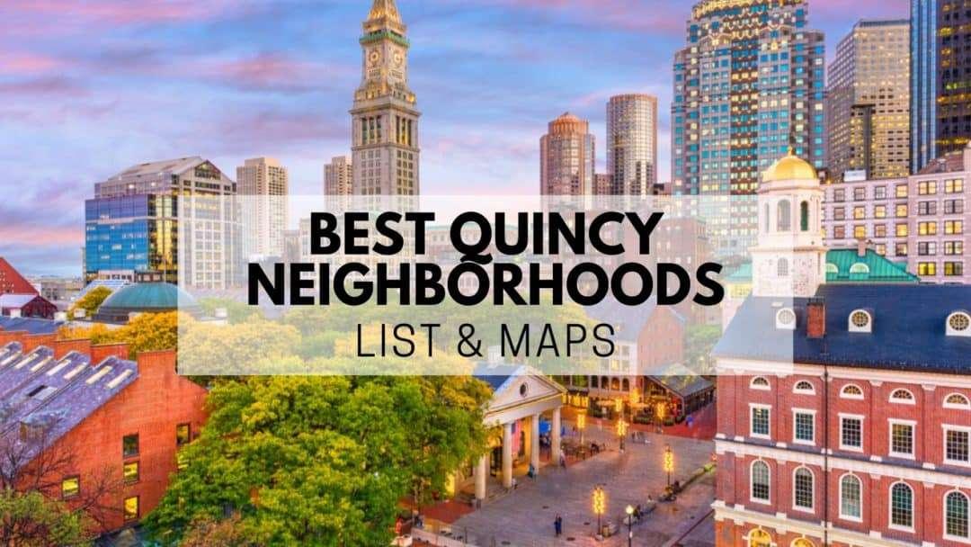 Best Quincy MA Neighborhoods (2020) | Guide, Tips, Map