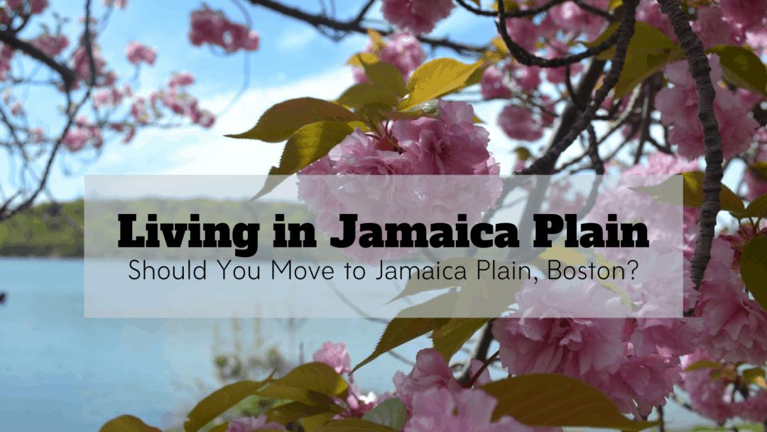 Living in Jamaica Plain (2020) | Should You Move to Jamaica Plain, Boston?