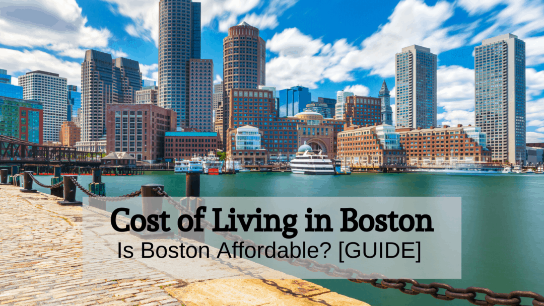 Cost of Living in Boston (2020) | Is Boston Affordable? [GUIDE]