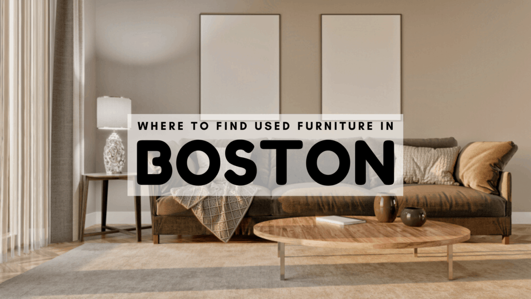 Where to Find Used Furniture in Boston (2020) | Office Furniture Too! List & Tips