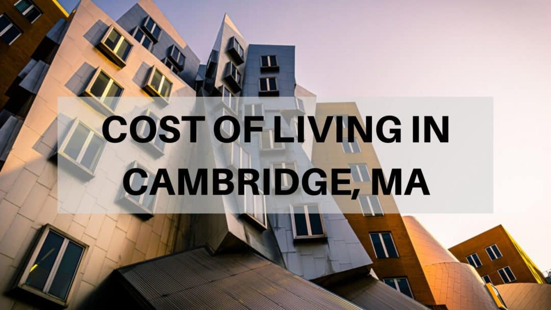 Cambridge MA Cost of Living Guide (2020) | Can You Afford Cambridge?
