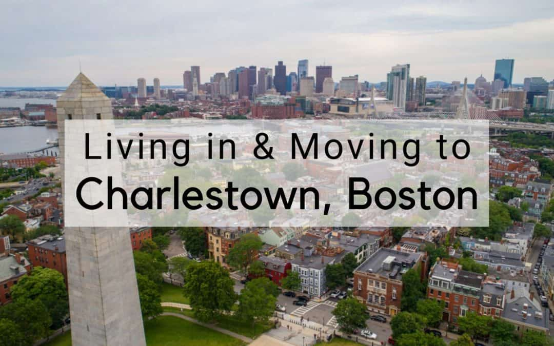Charlestown, Boston COMPLETE Guide [2020] | Living in, Moving to, and Things to Do in Charlestown