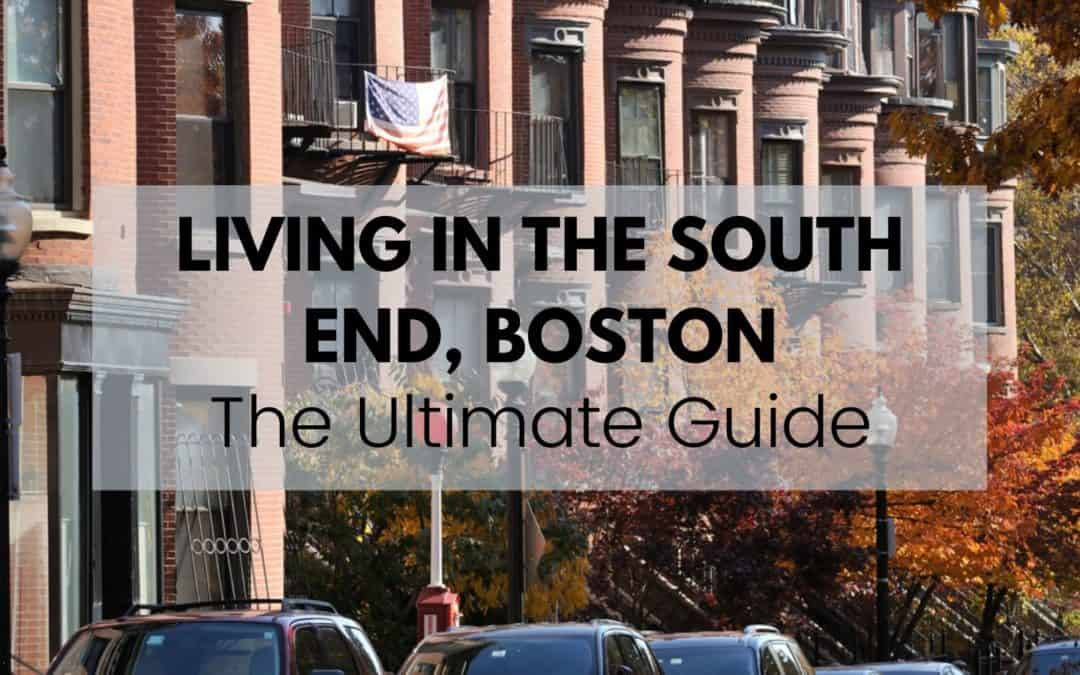 Living in South End Boston [2020] | ULTIMATE South End Boston Guide