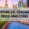Boston vs. Chicago | (2020) Pros & Cons of Boston & Chicago [Tips & Data]