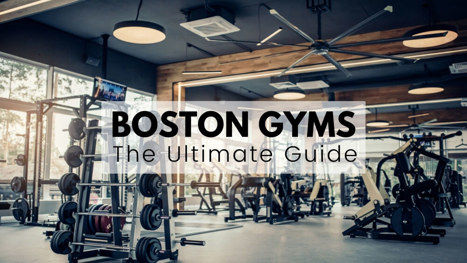 Boston Gyms - The Ultimate Guide