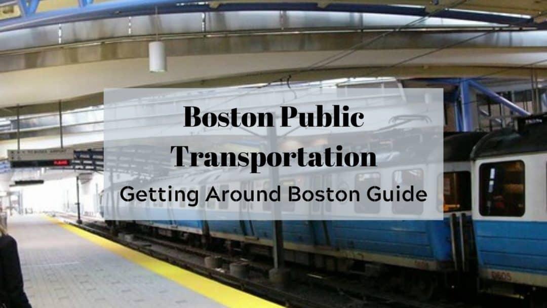 Boston Public Transportation [2020] | ULTIMATE Getting Around Boston Guide
