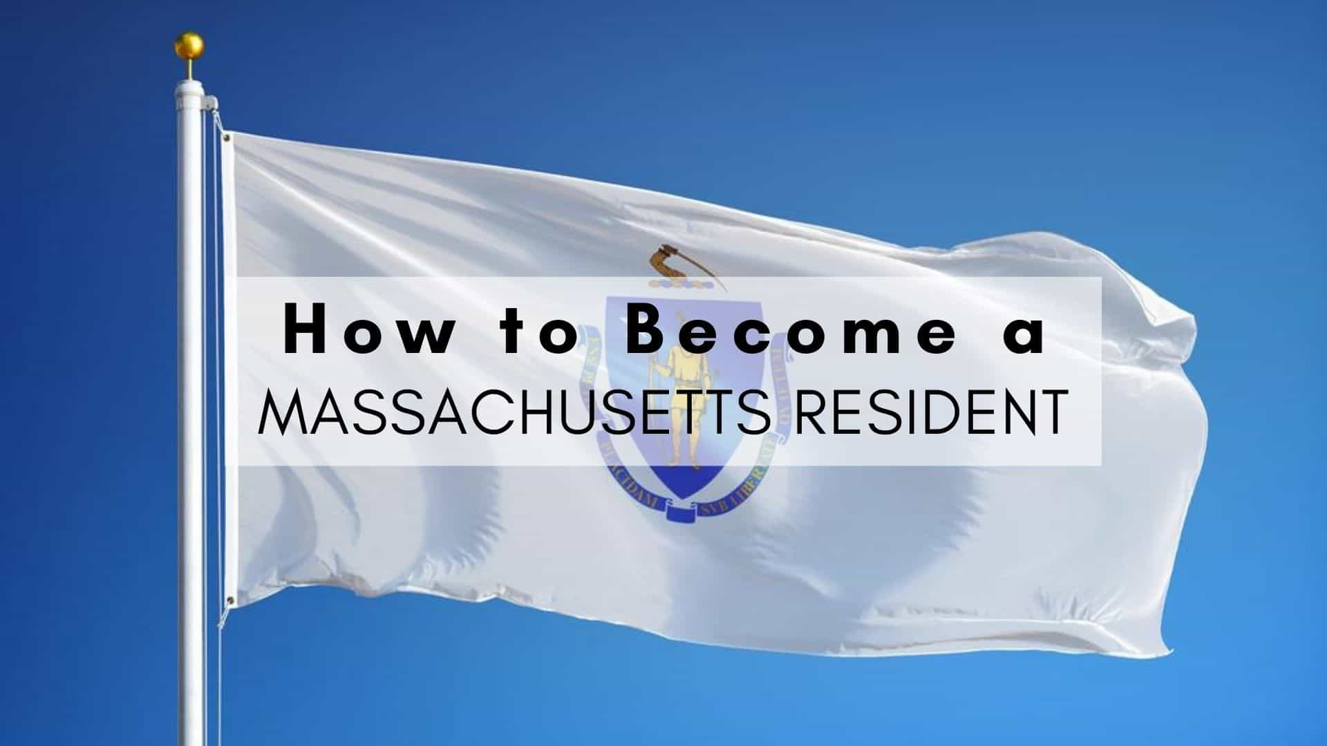 How to Become a Massachusetts Resident
