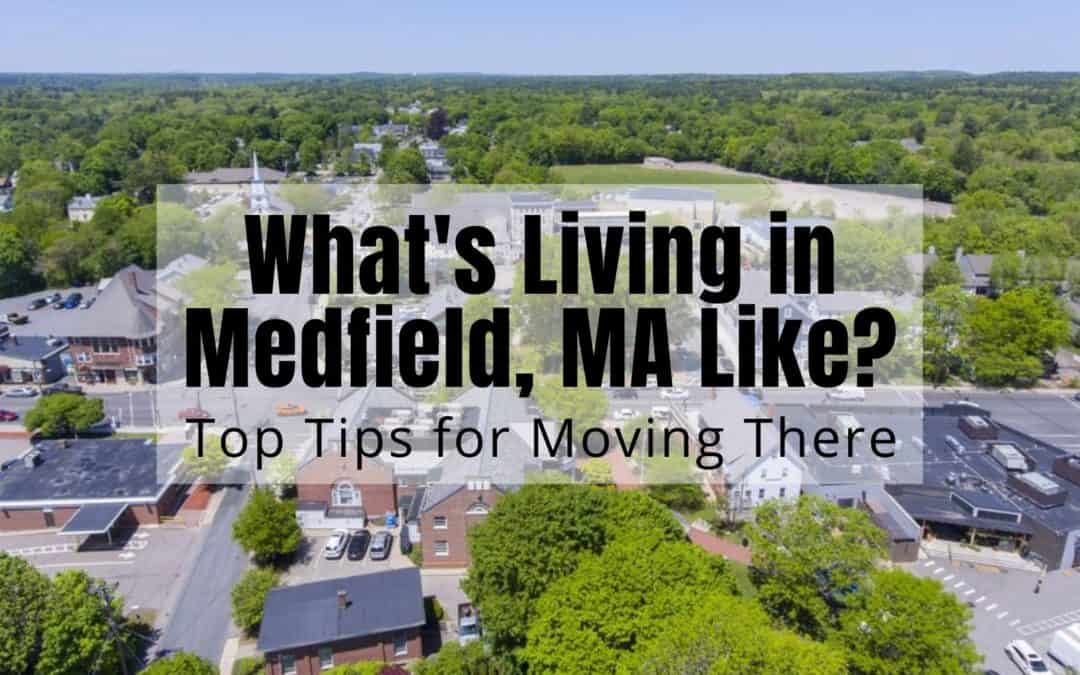 What's Living in Medfield Like? [2020] | 🏅 Top Moving to Medfield Tips