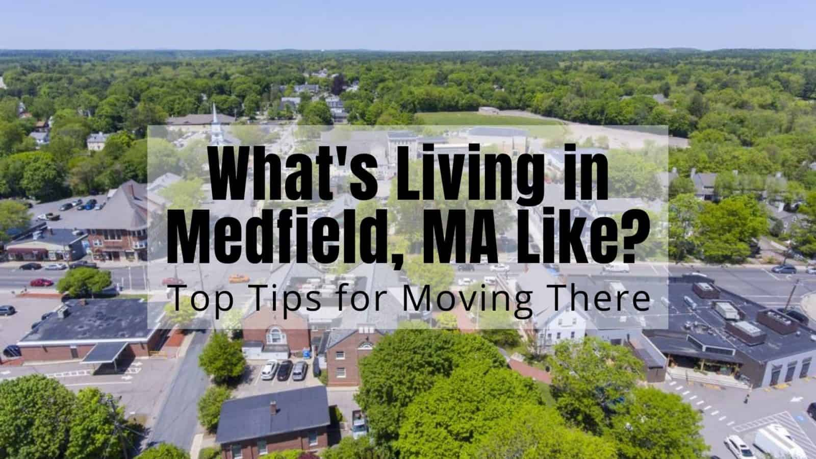 What's Living in Medfield, MA Like? Top Tips for Moving There