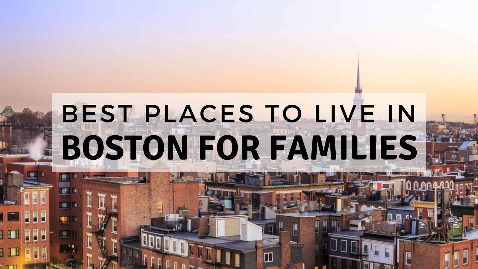 Best Places to Live in Boston for Families