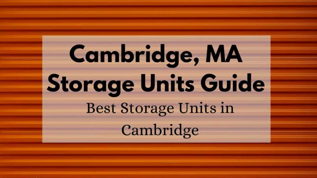 Cambridge MA Storage Units Guide [2020] | 🏅 Best Storage Units in Cambridge [self storage & beyond]