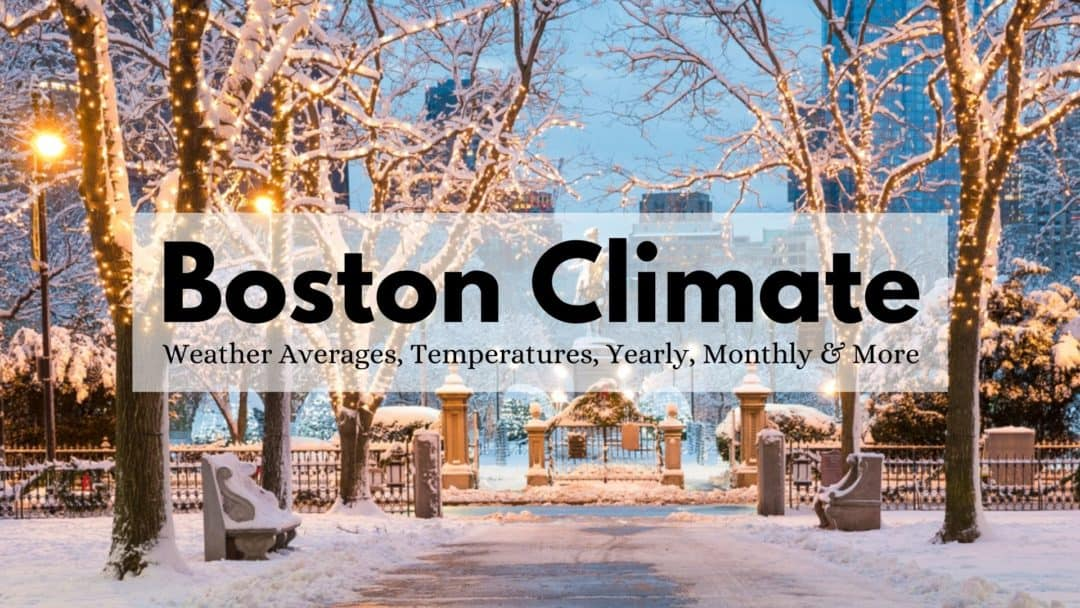 Boston Climate | Weather Averages, Temperatures, Yearly, Monthly & More