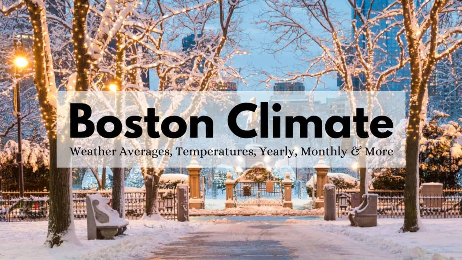 Boston Climate - Weather Averages, Temperatures, Yearly, Monthly & More