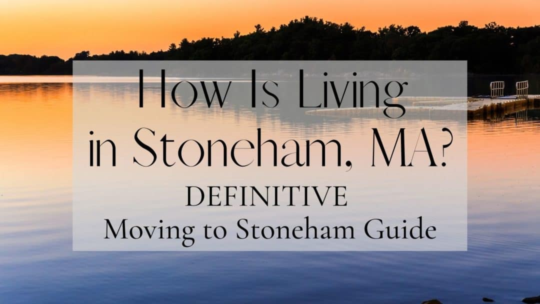 How Is Living in Stoneham MA? 🤷 | DEFINITIVE Moving to Stoneham Guide