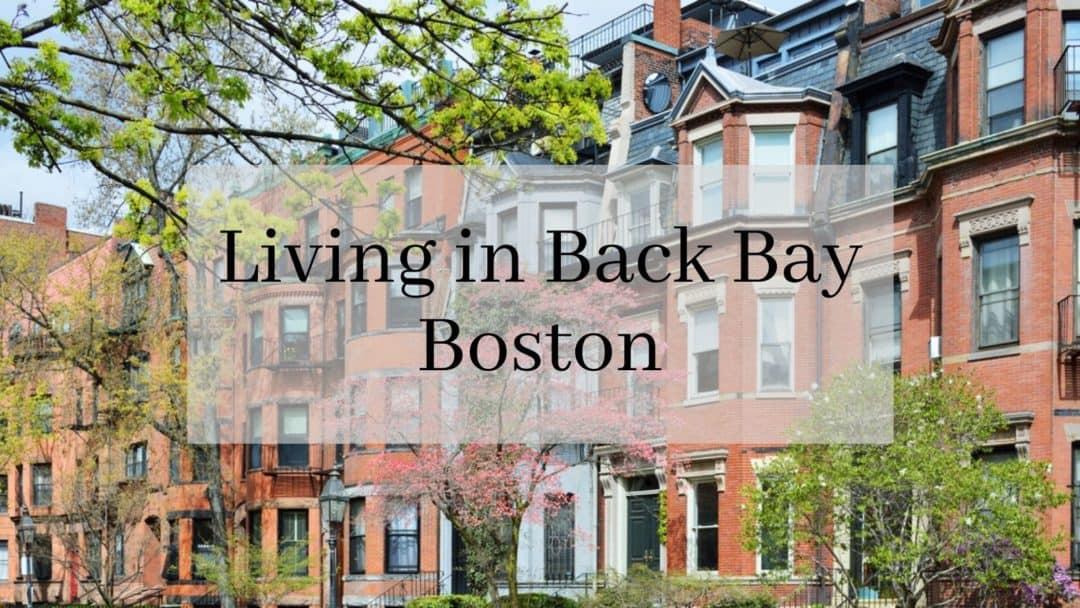 Living in Back Bay Boston | 🤷 Should You Move to Back Bay?