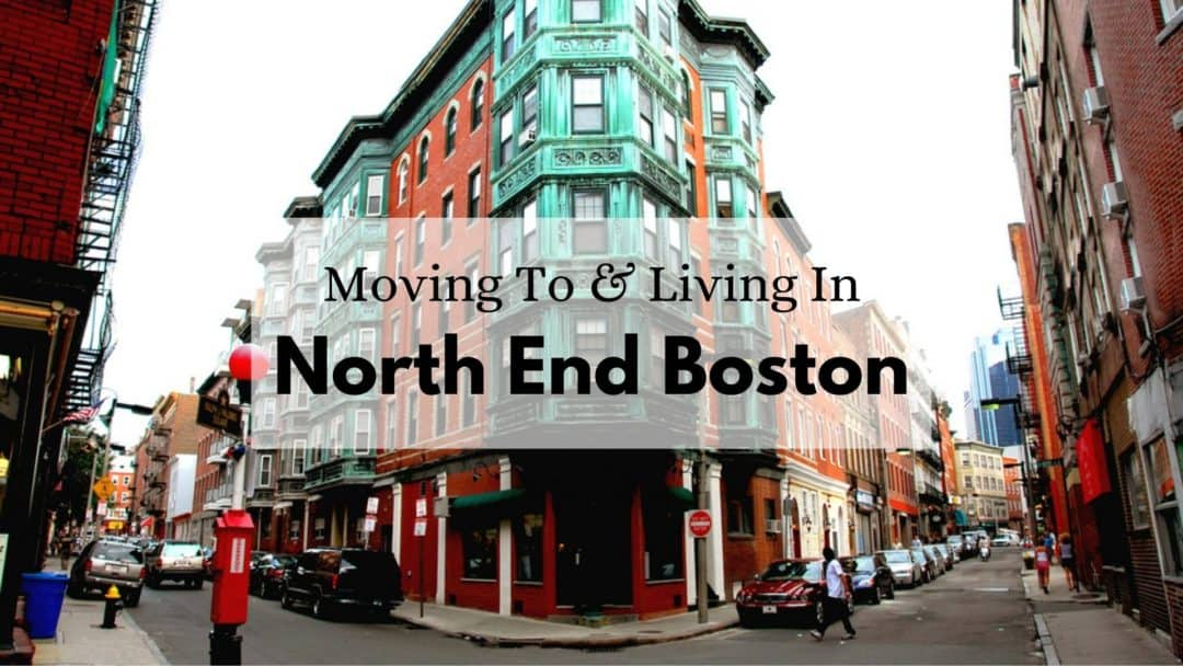 North End Boston | 💎 ULTIMATE Moving to & Living in North End Boston Guide
