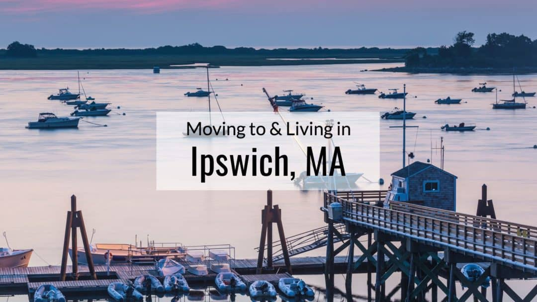 Ipswich MA 🌊   The ULTIMATE Living In & Moving To Ipswich Guide