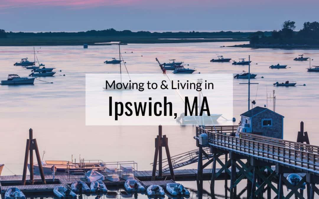 Ipswich MA 🌊 | The ULTIMATE Living In & Moving To Ipswich Guide