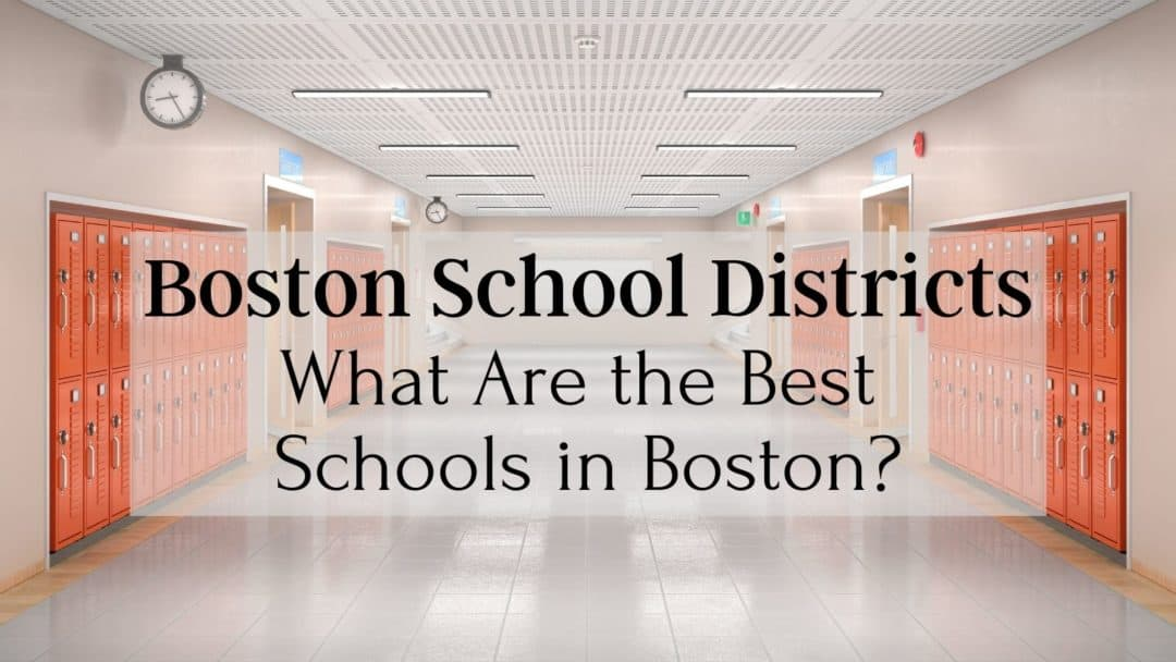 Boston School Districts 🏫 | What Are the Best Schools in Boston? [Guide, Data, Tips]